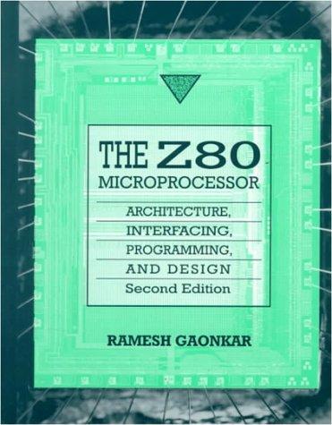 Z-80 Microprocessor: Architecture, Interfacing, Programming and Design por Ramesh Gaonkar