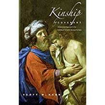 [(Kinship by Covenant : A Canonical Approach to the Fulfillment of God's Saving Promises)] [By (author) Scott W. Hahn] published on (June, 2009)