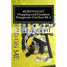 Survivalist: Prepping and Freedom (Dangerous Civilian Series)