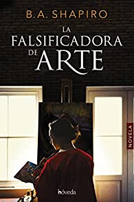 La falsificadora de arte par B.A. Shapiro