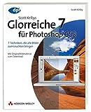 Scott Kelbys Glorreiche 7 für Photoshop CS3 - 7 Techniken, die alle Bilder zum Leuchten bringen: 7 Techniken, die alle Bilder zum Leuchten bringen - Mit Originalbildmaterial zum Download (DPI Grafik) - Scott Kelby