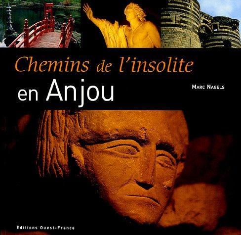 Chemins de l'insolite : En Anjou