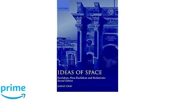 Ideas of Space 'Euclidean, Non-Euclidean and Realativistic' 2/Ed