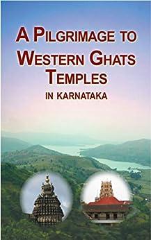A Pilgrimage to Western Ghats Temples  Karnataka by [Atmashraddhananda, Swami]