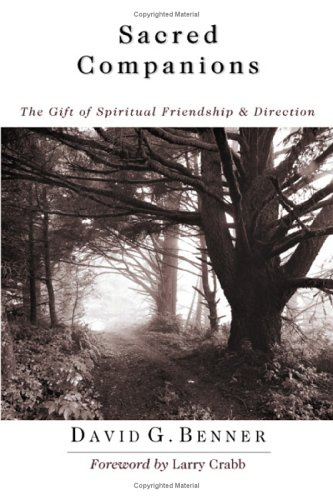 Sacred Companions: The Gift of Spiritual Friendship and Direction