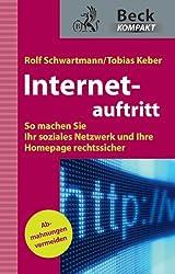 Internetauftritt: So machen Sie Ihr soziales Netzwerk und Ihre Homepage rechtssicher (Beck kompakt)