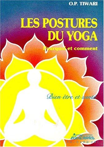Les postures du yoga : pourquoi et comment par Optiwari