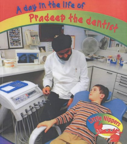 A Day in the Life of Pradeep the Dentist (Little Nippers: A Day in the Life of)