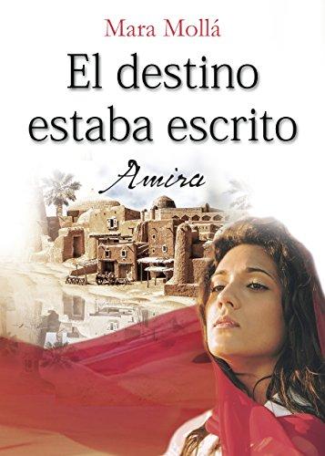 EL DESTINO ESTABA ESCRITO - AMIRA (ISBN) por MARA MOLLÁ