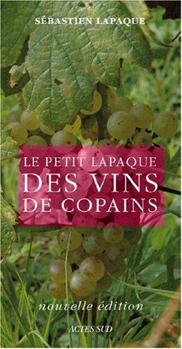 Le petit Lapaque des vins de copains par Sébastien Lapaque