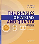 The Physics of Atoms and Quanta: Introduction to Experiments and Theory (Advanced Texts in Physics)