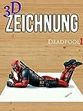 3D Zeichnung Deadpool 2