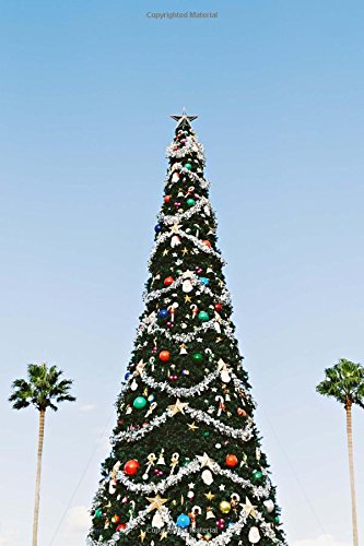 An Outdoor Christmas Tree Flanked by Two Palm Trees Holiday Journal: 150 Page Lined Notebook/Diary