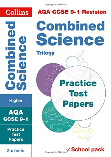 AQA GCSE Combined Science Higher Practice Test Papers: Shrink-wrapped school pack (Collins GCSE 9-1 Revision)