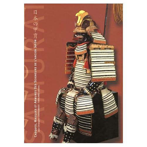 Casques, masques et armures des Seigneurs de l'ancien Japon (édition bilingue français / anglais)