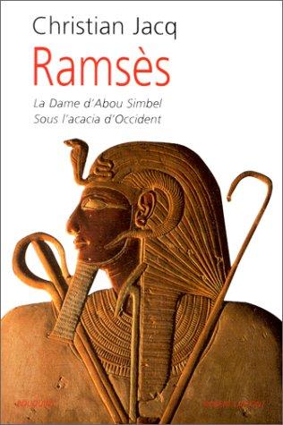 Ramsès, tome 2 : La Dame d'Abou-Simbel, L'Acacia d'Occident par Christian Jacq