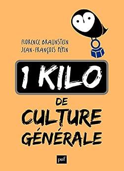 1 kilo de culture générale par [Braunstein, Florence, Pépin, Jean-François]