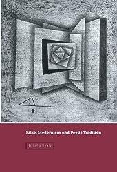 Rilke, Modernism and Poetic Tradition (Cambridge Studies in German)