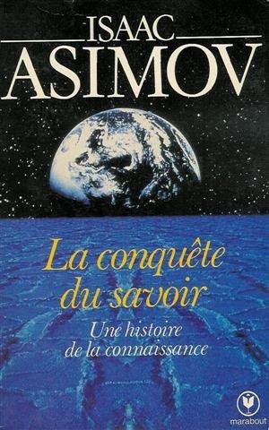 La conquête du savoir : Une histoire de la connaissance : Collection : Marabout université n° 09