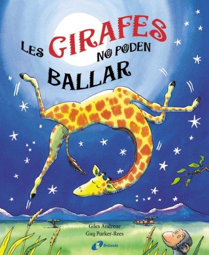Les girafes no poden ballar (Catalá - A Partir De 6 Anys - Manipulatius (Llibres Per Tocar I Jugar), Pop-Ups - Pop-Ups) por Giles Andreae