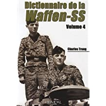 Dictionnaire de la Waffen-SS Tome 4 (French Edition) by Charles Trang (2013-02-28)
