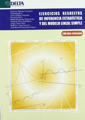 Ejercicios resueltos de inferencia estadistica y del modelo lineal simple por Federico Palacios González