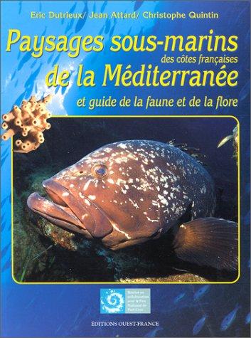 Paysages sous-marins des ctes franaises de la Mditerrane et guide de la faune et de la flore