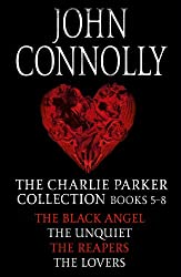 The Charlie Parker Collection 5-8: The Black Angel, The Unquiet, The Reapers, The Lovers (Charlie Parker Box Set Book 2)
