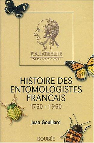 Histoire des entomologistes français (1750-1950)