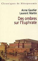 Des ombres sur l'Euphrate : Chroniques de Mésopotamie