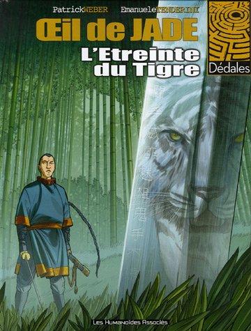 Oeil de jade, Tome 2 : L'Etreinte du Tigre