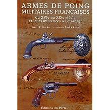 Armes de poing militaires françaises : Du XVIe au XIXe siècle et leurs influences à l'étranger