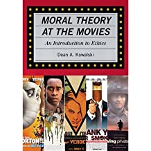 [(Moral Theory at the Movies: An Introduction to Ethics)] [Author: Dean Kowalski] published on (December, 2011)