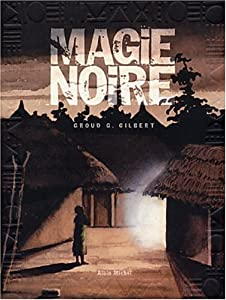 vignette de 'Magie noire n° 1<br /> Magie noire tome 1 (Gilbert GROUD)'