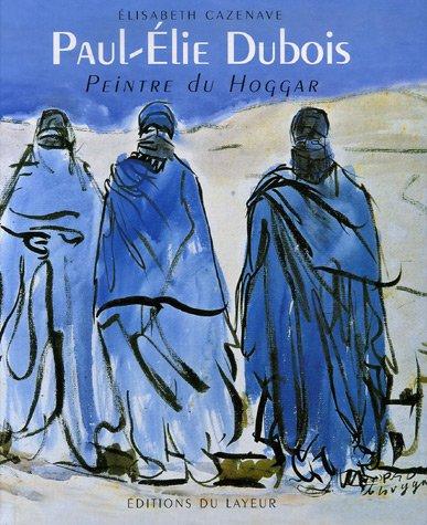 Paul-Elie Dubois : Peintre du Hoggar