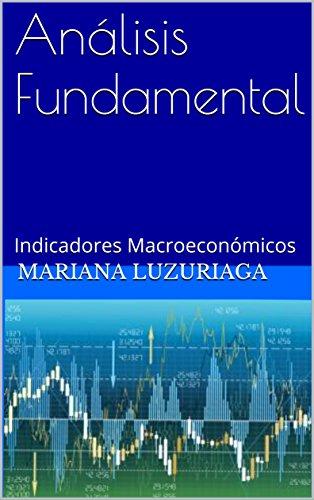 Análisis Fundamental: Indicadores Macroeconómicos por Mariana Luzuriaga