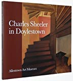 Charles Sheeler in Doylestown: American Modernism and the Pennsylvania Tradition by Karen Lucic (1997-06-05)
