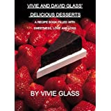 Vivie and David Glass' Delicious Desserts A Recipe Book Filled with Sweetness, Love, and Loss (English Edition)