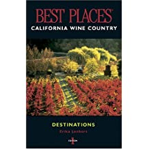 Best Places Destinations with Map (Best Places Destinations California Wine Country)