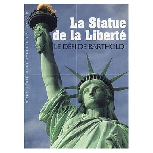 La Statue de la Liberté: Le défi de Bartholdi