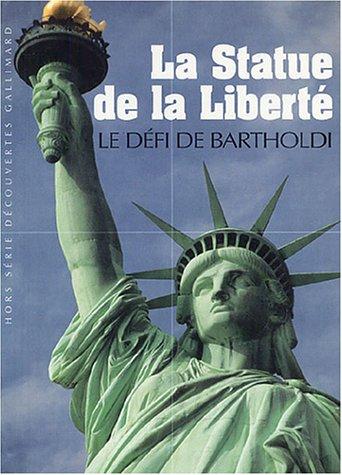 La Statue de la Liberté: Le défi de Bartholdi par Marie-Sophie Corcy