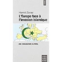 L'Europe face à l'invasion islamique: Une civilisation en péril