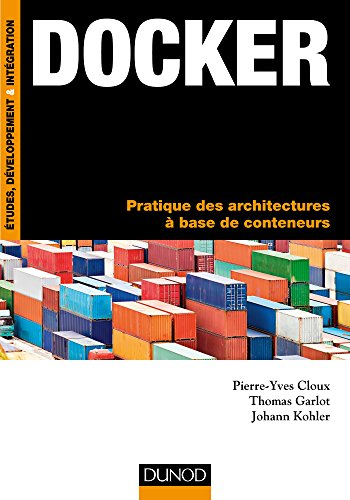 Docker - Pratique des architectures  base de conteneurs