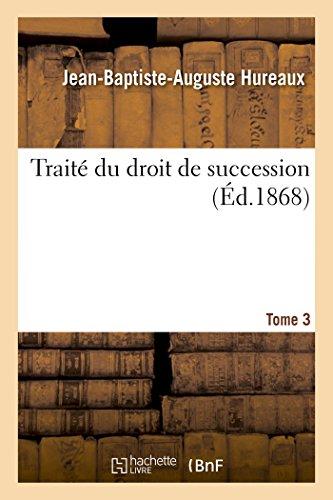 Traité du droit de succession. Tome 3