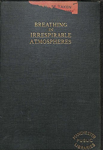 Breathing in irrespirable atmospheres, and, in some cases, also under water