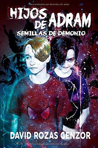 HIJOS DE ADRAM: Semillas de demonio por David Rozas Genzor