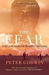 The Fear: The Last Days of Robert Mugabe by Peter Godwin (2011-07-01)