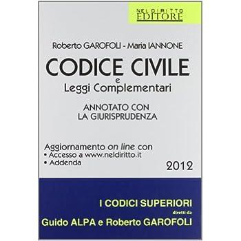 Codice Civile E Leggi Complementari. Annotato Con La Giurisprudenza
