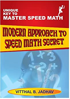 Modern Approach to Speed Math Secret: Key to Master Speed Mathemagic by [Jadhav, Vitthal]