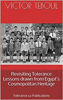 Revisiting Tolerance. Lessons drawn from Egypt's Cosmopolitan Heritage (Essay) (English Edition) di [Teboul, Victor]
